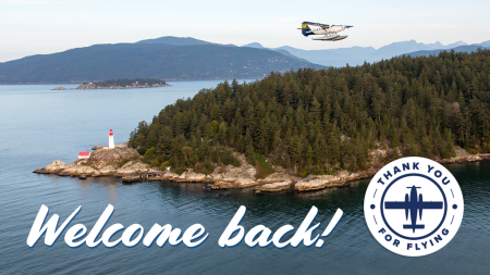 Welcome back! Thank you for choosing Harbour Air